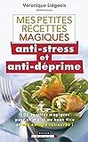 Mes petites recettes magiques anti-stress et anti-déprime