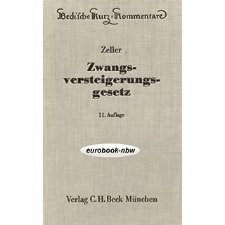 Zwangsversteigerungsgesetz: Kommentar zum ZVG der Bundesrepublik Deutschland mit einem Anhang einschlägiger Texte, Tabellen und unveröffentlichter Entscheidungen