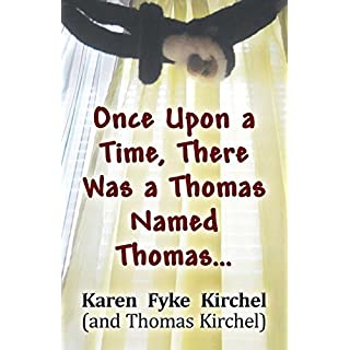 Once Upon a Time, There Was a Thomas Named Thomas... by Kirchel, Karen Fyke, Kirchel, Thomas (2013) Paperback