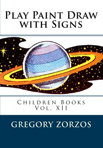 Play Paint Draw with Signs: Children Books Vol. XII: 12