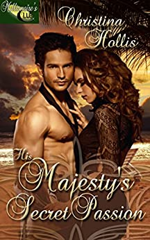 His Majesty's Secret Passion (Millionaire's Club Series) by [Hollis, Christina]