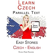 Learn Czech - Parallel Text - Easy Stories (English - Czech) (English Edition)