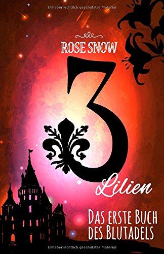 3 Lilien: Das erste Buch des Blutadels (Die Bücher des Blutadels)