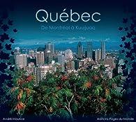 Québec : De Montréal à Kuujjuaq par André Maurice