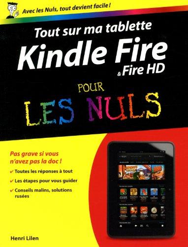 Tout sur ma tablette Kindle Fire Pour les Nuls par Henri LILEN