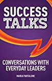 Success Talks: Conversations with Everyday Leaders (English Edition)