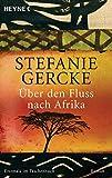 Über den Fluss nach Afrika - Stefanie Gercke