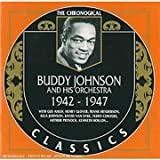 Songtexte von Buddy Johnson and His Orchestra - The Chronological Classics: Buddy Johnson and His Orchestra 1942-1947