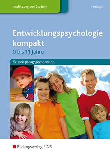 Entwicklungspsychologie kompakt für sozialpädagogische Berufe: Entwicklungspsychologie kompakt - 0 bis 11 Jahre: für sozialpädagogische Berufe: Schülerband