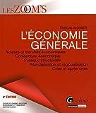 L'économie générale : Acteurs et marchés économiques, conjoncture économique, politique structurelle, mondialisation et régionalisation, crise et après-crise