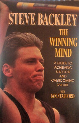 The Winning Mind: A Guide to Achieving Success and Overcoming Failure by Steve Backley (1996-05-02)