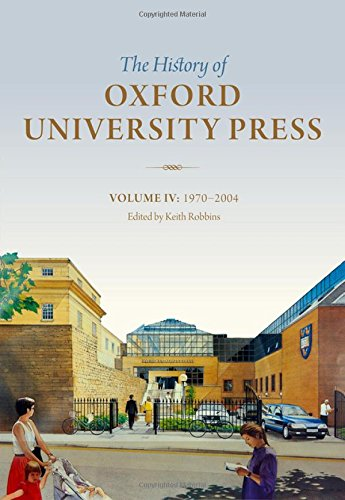 History of Oxford University Press: Volume IV: 1970 to 2004