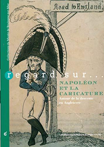 Regard sur... Napoléon et la caricature : Autour de la descente en Angleterre