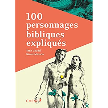 100 personnages bibliques expliqués