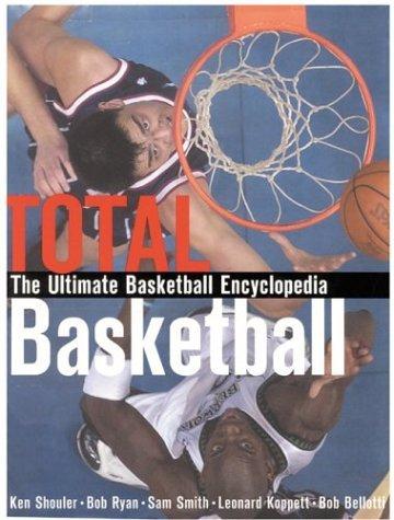 Total Basketball: The Ultimate Basketball Encyclopedia by Leonard Koppett (2003-11-14) par Leonard Koppett