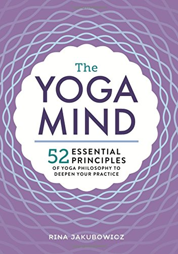 Pdf read the yoga mind 52 essential principles of yoga philosophy read the yoga mind 52 essential principles of yoga philosophy to deepen your practice online book by rina jakubowicz full supports all version of your fandeluxe Choice Image