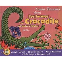 Les larmes de Crocodile et autres fables : Avec Marcel Amont, Alain chamfort, Gérard darmon, Elodie Frégé, Caroline Loeb (1CD audio)