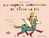 Les voyages merveilleux de Lilou la fée / Emmanuelle Houdart | Houdart, Emmanuelle. Illustrateur