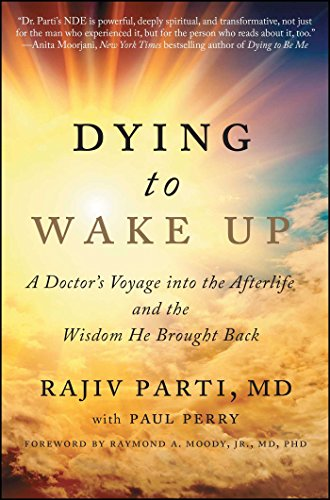 Dying to Wake Up: A Doctor's Voyage into the Afterlife and the Wisdom He Brought Back (English Edition) (Light Guide Dying)
