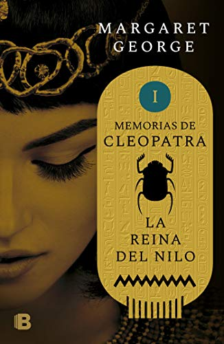 La Reina del Nilo / The Memoirs of Cleopatra (Memorias De Cleopatra) por Margaret George