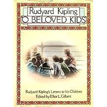 O Beloved Kids: Rudyard Kipling's Letters to His Children by Rudyard Kipling (1983-10-27)