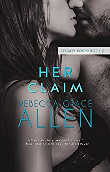 Her Claim (Legally Bound Book 2) (English Edition) de [Allen, Rebecca Grace]
