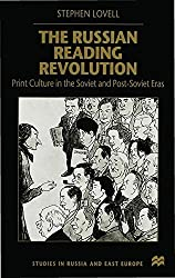 Russian Reading Revolution: Print Culture in the Soviet and Post-Soviet Eras (Studies in Russia and East Europe)