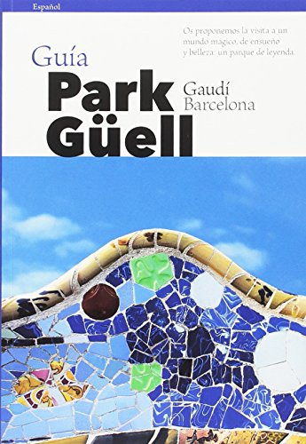 Guía Park Güell (castellano) (Guies) por Pere Vivas Ortiz