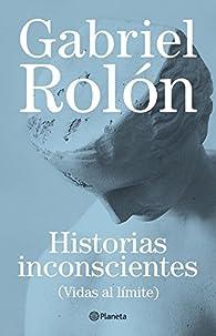 Historias inconscientes par Gabriel Rolón