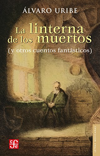 La linterna de los muertos. (y otros cuentos fantásticos) (Letras ...