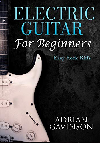 Electric Guitar For Beginners: Easy Rock Riffs (English Edition) de [Gavinson,