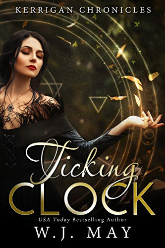 Ticking Clock: Paranormal Fantasy Fae Fairy Young Adult/New Adult Romance (Kerrigan Chronicles Book 3)