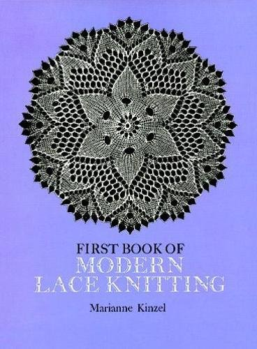 First Book of Modern Lace Knitting: By Means of Natural Selection (Dover Knitting, Crochet, Tatting, Lace) (Decke Dover)