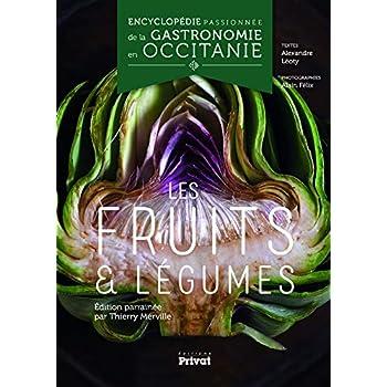 Encyclopédie passionnée de la gastronomie en Occitanie : Les fruits & légumes