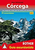Córcega. Las mejores rutas por la costa y la montaña. 75 excursiones. Guía Rother.