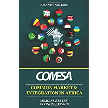 COMESA: COMMON MARKET AND INTEGRATION IN AFRICA: MEMBER STATES-ECONOMY-TRADE