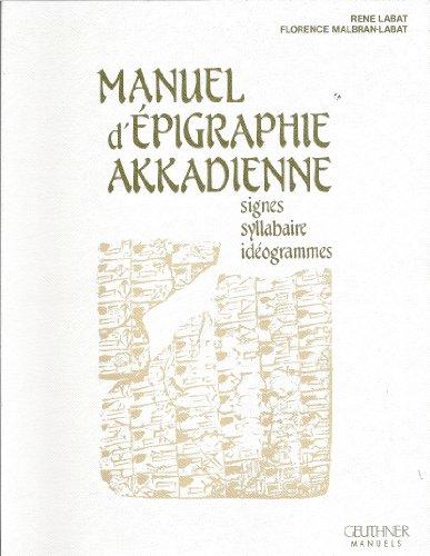 Manuel d'pugraphie akkadienne : Signes, syllabaire, idogrammes