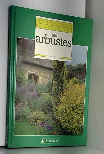 Les Pratiques du jardinage Tome 3 : Les Arbustes par Annie Allain