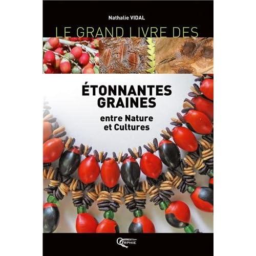 Le grand livre des Etonnantes Graines entre Nature et Cultures