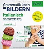 PONS Grammatik üben in Bildern Italienisch: Jeder kann Grammatik lernen - mit über 280 visuellen Übungen