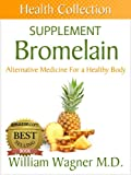 Best Bromelains - The Bromelain Supplement: Alternative Medicine for a Healthy Review