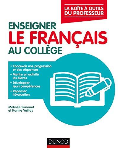 Enseigner le français au collège - La boîte à outils du professeur par Karine Veillas