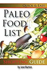 Paleo Food List: Paleo Food Shopping List for the Supermarket; Diet Grocery list of Vegetables, Meats, Fruits & Pantry Foods: Volume 2 (Paleo Diet: ... People - The Caveman Diet Food List Guide) by Jane Burton (2014-06-28)