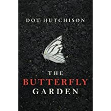 The Butterfly Garden by Dot Hutchison (2016-06-01)