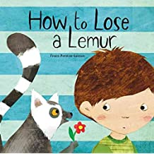 [(How to Lose a Lemur)] [By (author) Frann Preston-Gannon] published on (April, 2014)