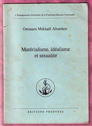 Matérialisme, idéalisme et sexualité