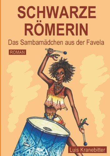 SCHWARZE RÖMERIN: Das Sambamädchen aus der Favela