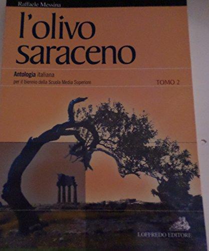 L'olivo saraceno. Antologia italiana per il bienno superiore: 2