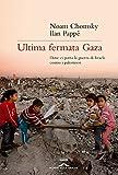 Ultima fermata Gaza: Dove ci porta la guerra di Israele contro i palestinesi