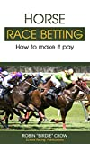 Horse Race  Betting: How to make it pay